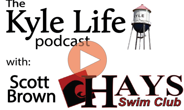 The Kyle Life Podcast – Episode 33 w/ Scott Brown, Director of Hays Swim Club