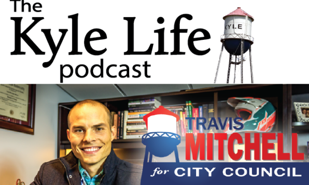 THE KYLE LIFE PODCAST – EPISODE 42: Interview w/ District 1 Candidate, Travis Mitchell