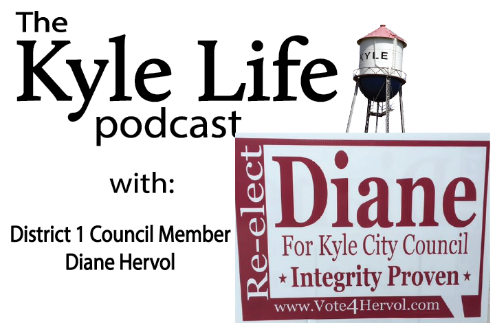 THE KYLE LIFE PODCAST – EPISODE 43: Interview w/ District 1 Incumbent, Diane Hervol