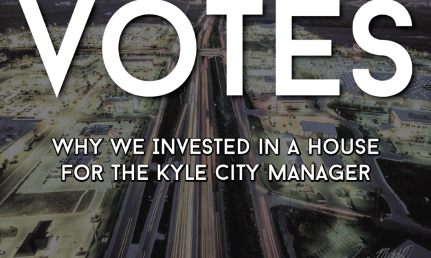 VOTES: Why We Invested in a House for the Kyle City Manager