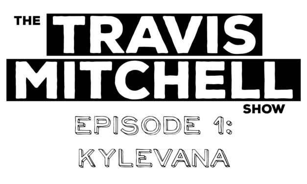 The Travis Mitchell Show Ep.1: Kylevana (the dangers of over regulating I-35)